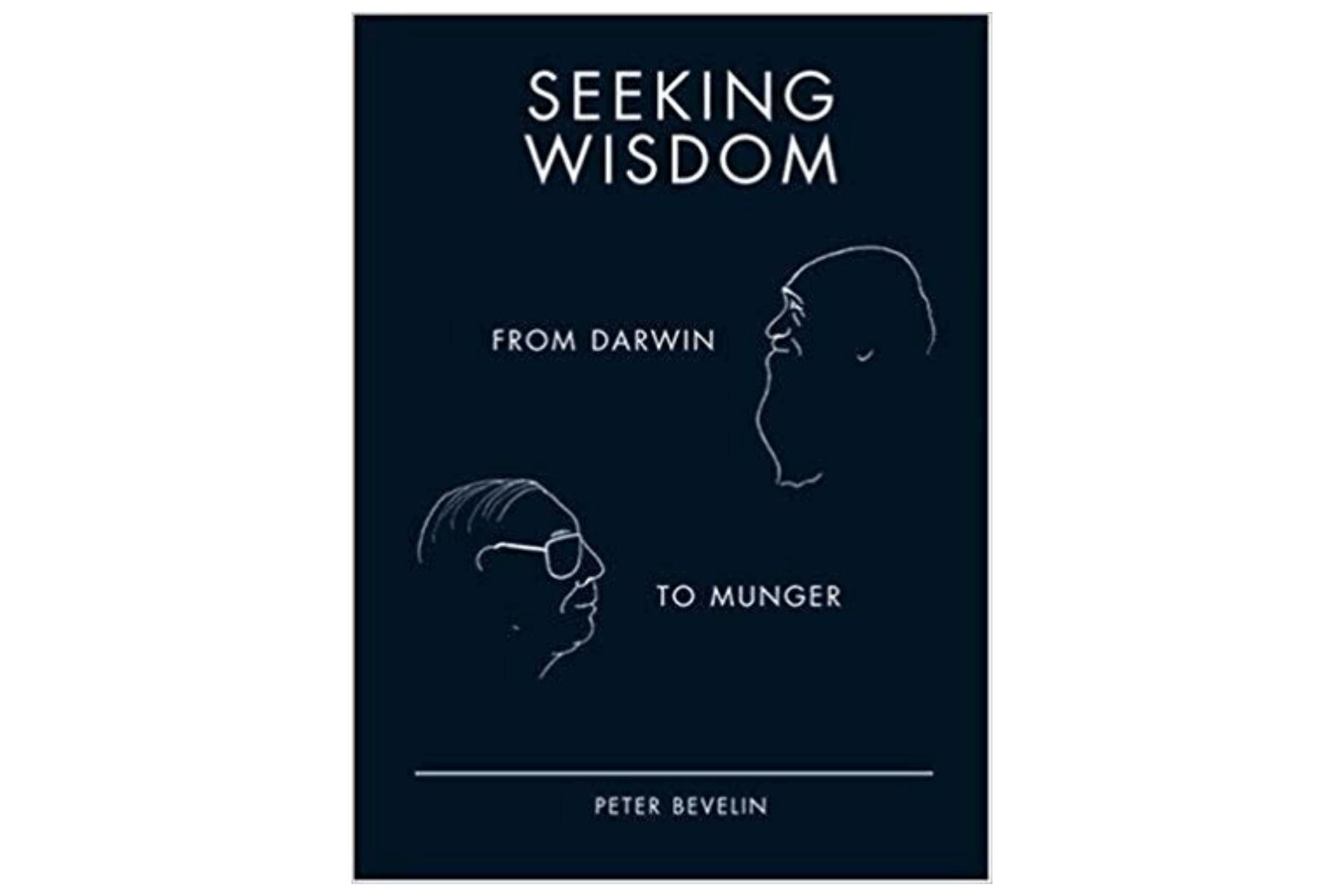 Seeking Wisdom by Peter Bevelin